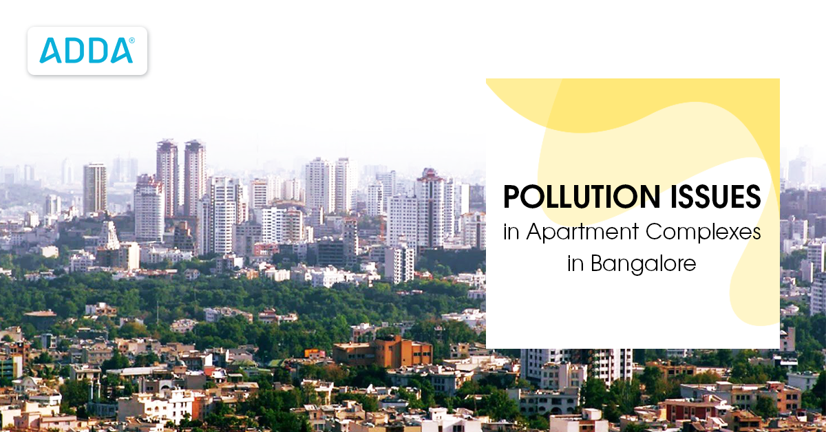 Pollution Issues in Apartment Complexes in Bangalore