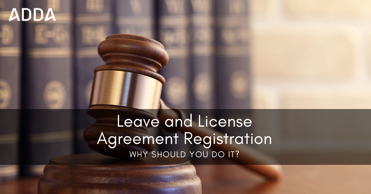 Leave and License Agreement Registration - Why Should You Do It?