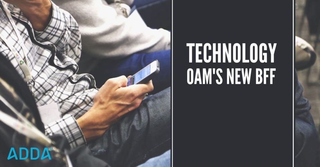 Technology - OAM's New Best Friend