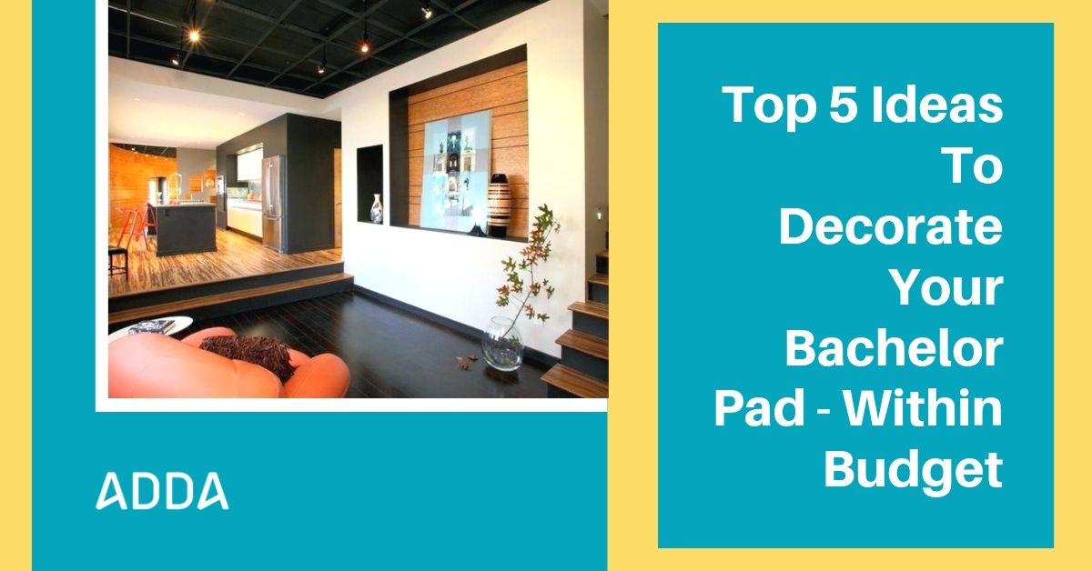 Top 5 Ideas For Bachelor Pad Decorating Within Budget