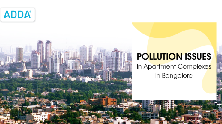 Pollution Issues in Apartments in Bangalore