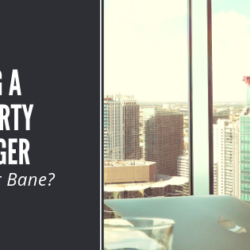 Hiring a property Manager - Boon or Bane?