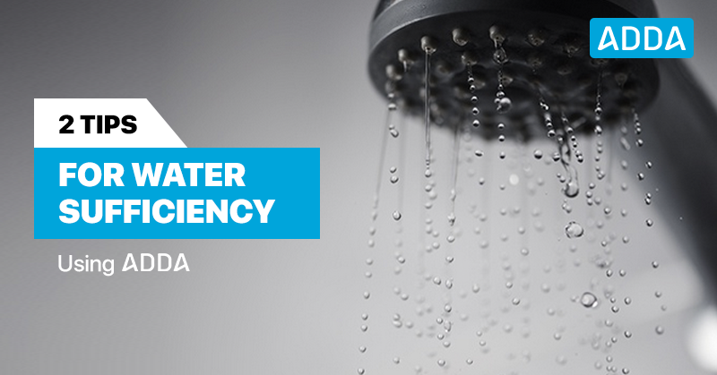 2 Tips for Water Sufficiency using ADDA