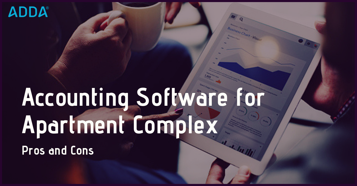 Pros and Cons of Using Accounting Software for Apartment Complexes