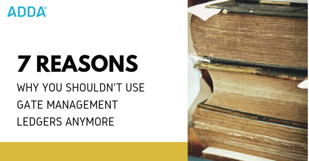 7 Reasons why we should use Gate Management Software and not Ledgers