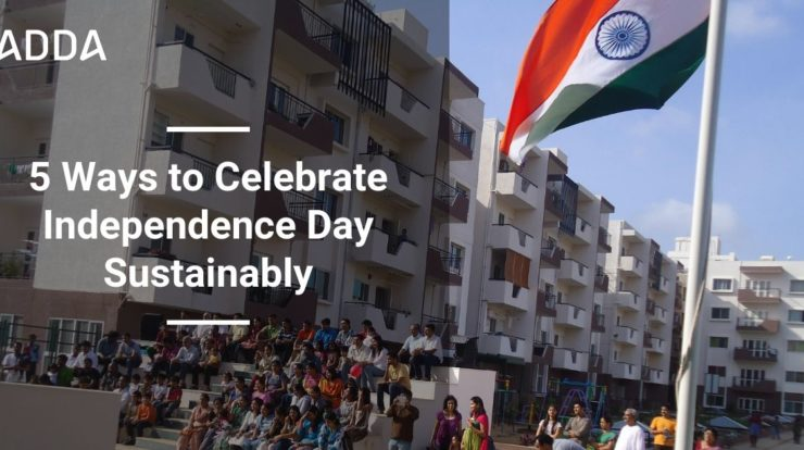 5 Sustainable Ways of Independence Day Celebration in your Apartment Complex