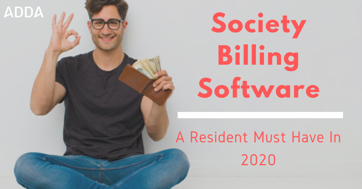 Society Billing Software - A Resident Must Have Software